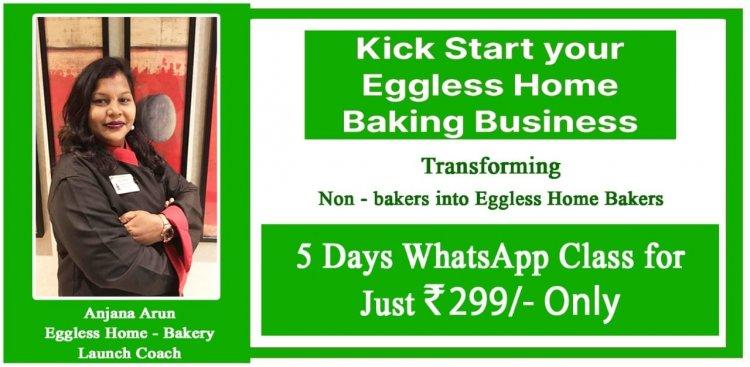 Kick Start your Eggless Home Baking Business सीजन टू हो रहा है शुरू,आर यू रेडी